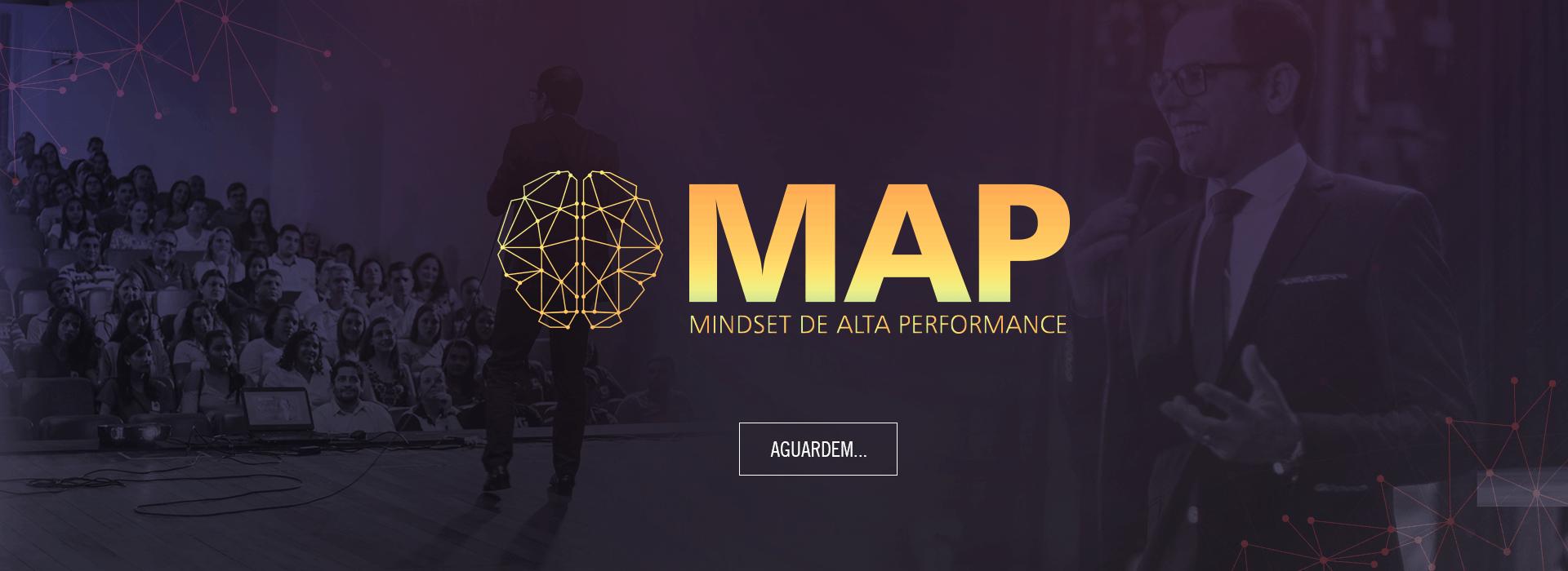 Por que fazer o MAP?